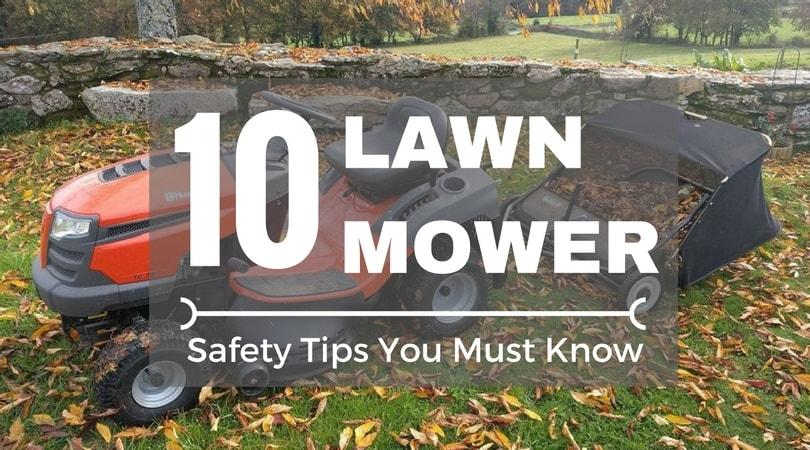 Top 10 Lawn Mower Safety Tips You Must Know